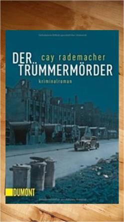 Trümmermörder, Cay Rademacher
